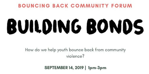 Bouncing Back Forum : How do youth bounce back from violence
