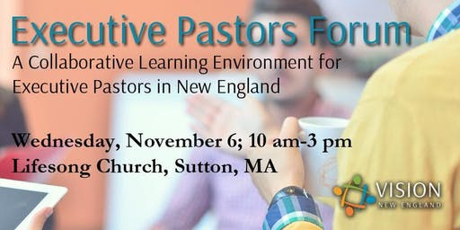 Executive Pastors Forum