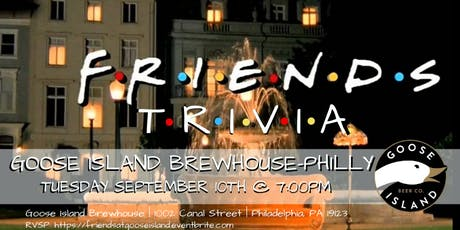 Friends Trivia at Goose Island Philly tickets
