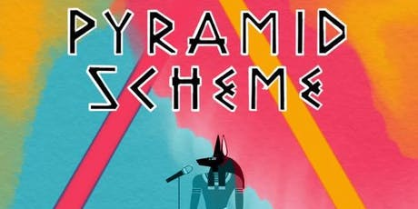 Pyramid Scheme - A Comedy Show tickets