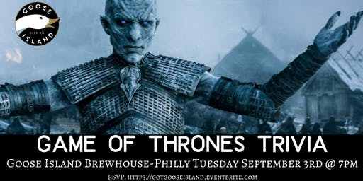 Game of Thrones Trivia at Goose Island Philly