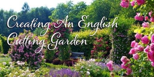 Creating An English Cutting Garden