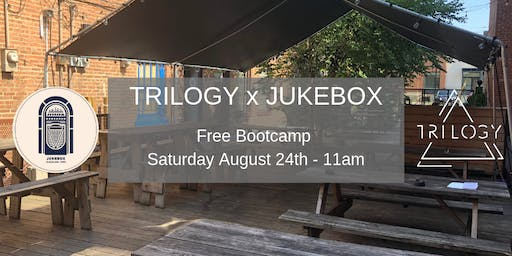 Trilogy x Jukebox Bootcamp