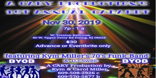 A CaKy Production's 1st Annual Funk Cabaret