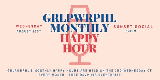grlpwrphl Monthly Happy Hour