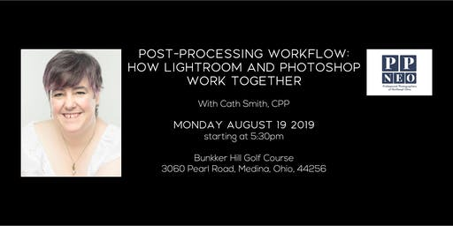 POST-PROCESSING WORKFLOW: HOW LIGHTROOM AND PHOTOSHOP WORK TOGETHER WITH CATH SMITH