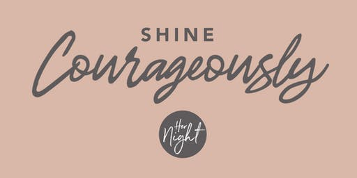 HER Night: Shine Courageously