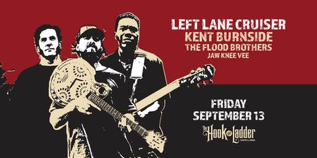 Left Lane Cruiser, Kent Burnside, The Flood Brothers and Jaw Knee Vee tickets