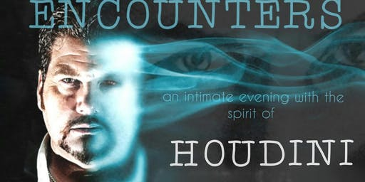 ENCOUNTERS an evening with Houdini