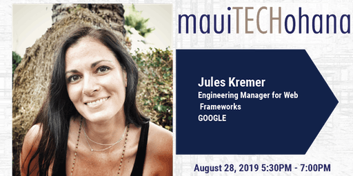 Maui TechOhana | Jules Kremer of Google