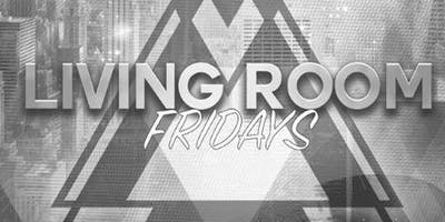 Living Room Fridays at The Living Room Free Guestlist - 9/13/2019