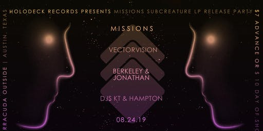 Missions (Record Release) Vectorvision, Berkley and Jonathan, DJ's KT and  Hampton @ Barracuda Austin
