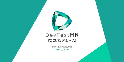 Original DevFestMN Focus: ML + AI Event