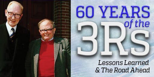 60 Years of the 3Rs - Lessons Learned and the Road Ahead