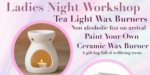 Ladies Night - Wax Burner Work Shop