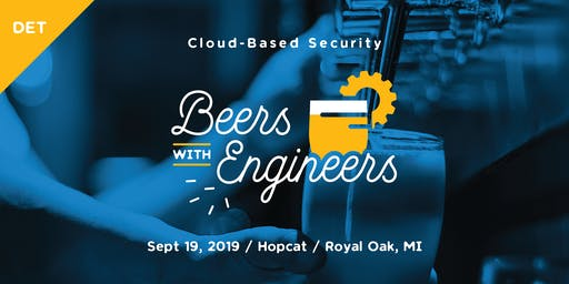 Beers with Engineers: Cloud-Based Security - Detroit