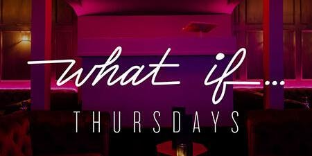 What If Thursdays at Citizen Free Guestlist - 9/26/2019