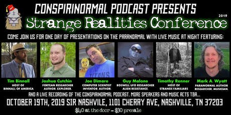 Strange Realities Conference 2019 Presented by Conspirinormal Podcast tickets