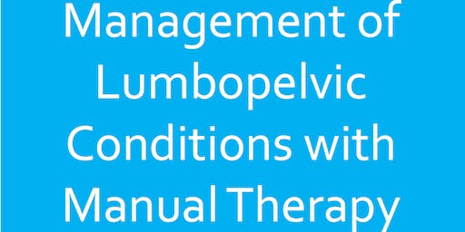 Management of Lumbopelvic Conditions with Manual Therapy