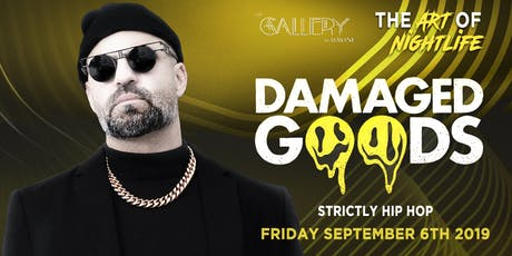 Damaged Goods | Strictly Hip Hop | Gallery at Ravine tickets