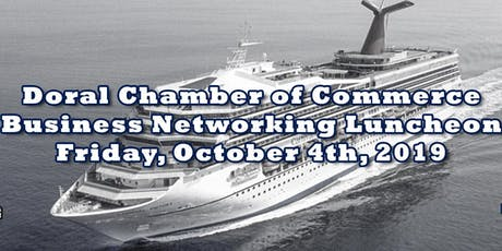 Doral Chamber of Commerce Business Networking Luncheon on Carnival Cruise tickets