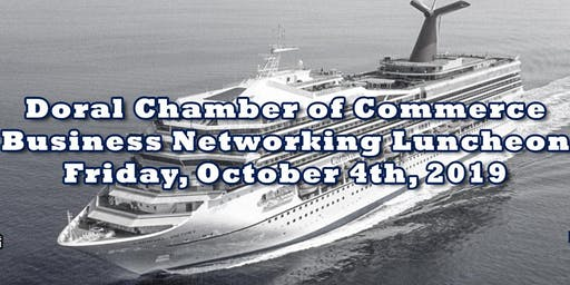 Doral Chamber of Commerce Business Networking Luncheon on Carnival Cruise