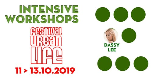FESTIVAL URBAN LIFE INTENSIVE WORKSHOPS 2019