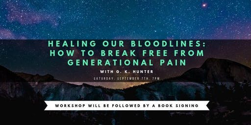 Healing Our Bloodlines: How to break free from Generational Pain