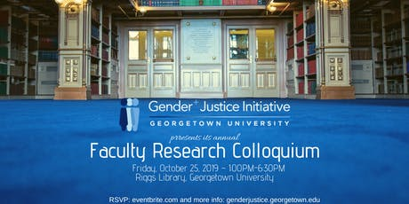 Gender+ Justice Annual Faculty Research Colloquium tickets