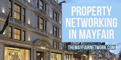PROPERTY NETWORKING IN MAYFAIR