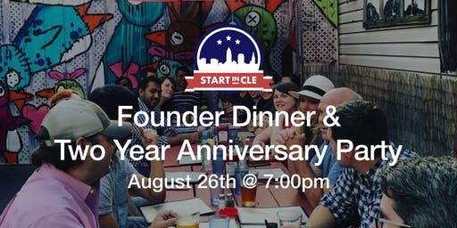 Start in CLE Founder Dinner - August 2019 *TWO YEAR ANNIVERSARY*
