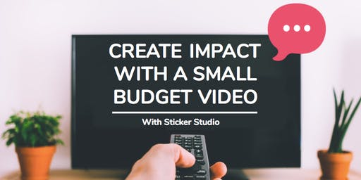 How to Create Impact with a Small Budget Video