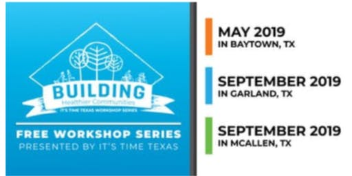 Building Healthier Communities: A Workshop Series from IT'S TIME TEXAS