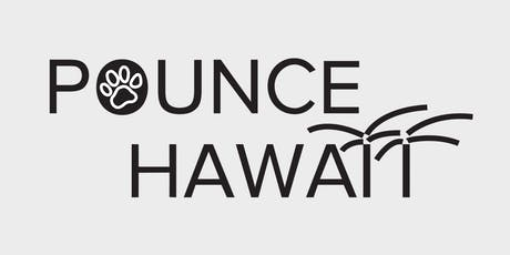 Pounce Hawaii's Grand Opening Event tickets