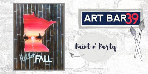 Paint & Sip | ART BAR 39 | Public Event | MN State Hello Fall