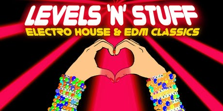 Levels N' Stuff: Electro House & EDM Classics tickets