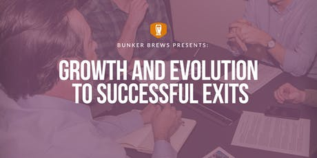 Bunker Brews Knoxville: Growth and Evolution to Successful Exits tickets