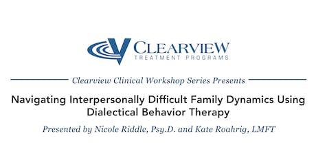 Navigating Interpersonally Difficult Family Dynamics Using DBT tickets