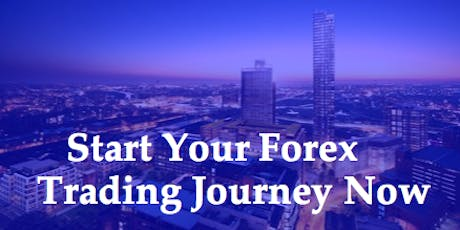 How to successfully trade in the forex market -MANCHESTER FREE MEET UP tickets