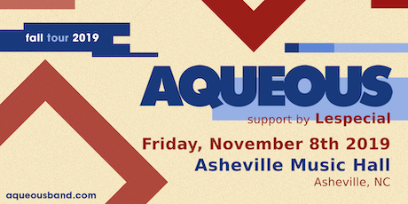 Aqueous w/ LeSpecial | Asheville Music Hall tickets