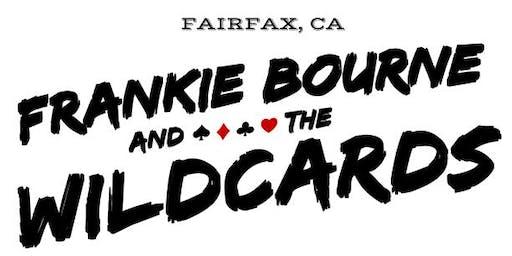 9:30pm - Frankie Bourne & The Wildcards w/ Brotherly Mud