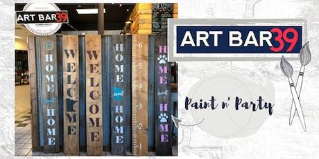 Create & Sip | Public Event | Art Bar 39 | Paint a 6ft wood sign! tickets
