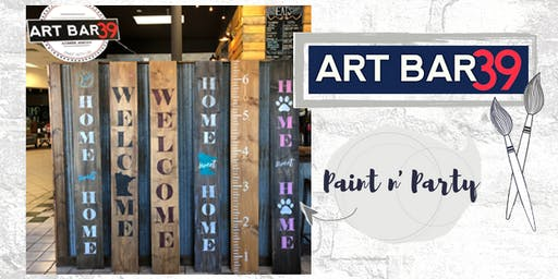 Create & Sip | Public Event | Art Bar 39 | Paint a 6ft wood sign!