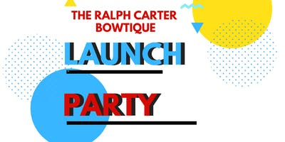 The Ralph Carter Bowtique Launch Party