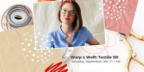 Warp x Weft: Textile 101 tickets