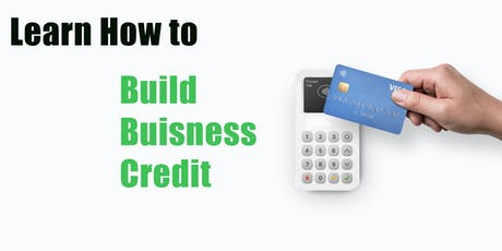 Learn to build Business Credit Workshop tickets
