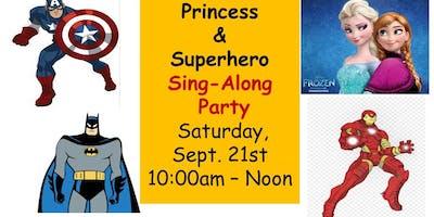 Singing Princess & Super Hero Party
