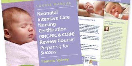 Neonatal Intensive Care Nursing Certification Review Course -RNC-NIC & CCRN tickets