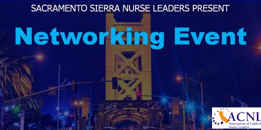 Sacramento Sierra Nurse Leaders Networking Event