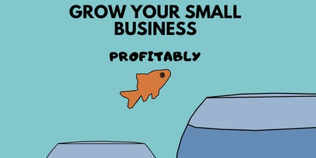 How to Grow Your Small Business, Profitably tickets